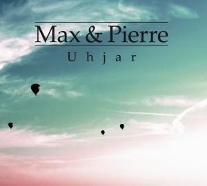 Max & Pierre Uhjar